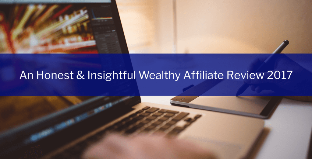 A Wealthy Affiliate Review 2017