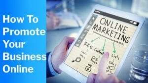 How To Promote Your Business Online