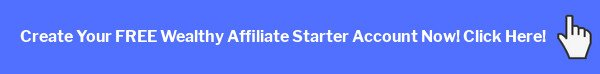 Create Your FREE Wealthy Affiliate Starter Account Now! Click Here!