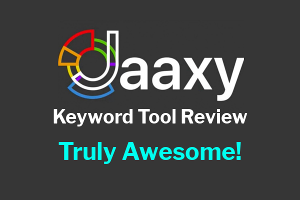 The Jaaxy Keyword Tool Review – Truly Awesome!