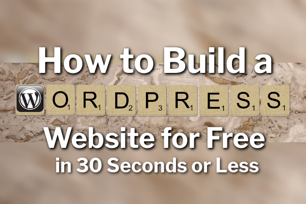 How to Build a WordPress Website For FREE in 30 Seconds or Less (Proof in Video)