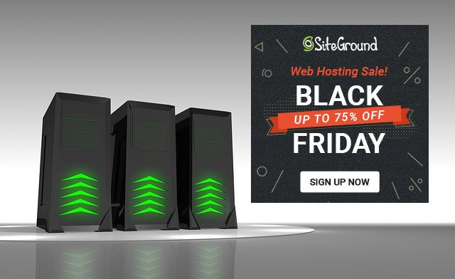 Black Friday 2018 Sale at SiteGround – Up to 75% Off