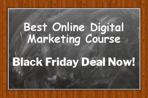 Best Online Digital Marketing Course - Black Friday Deal Now