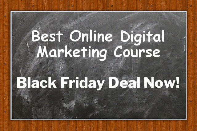 Best Online Digital Marketing Course – Black Friday Deal Now
