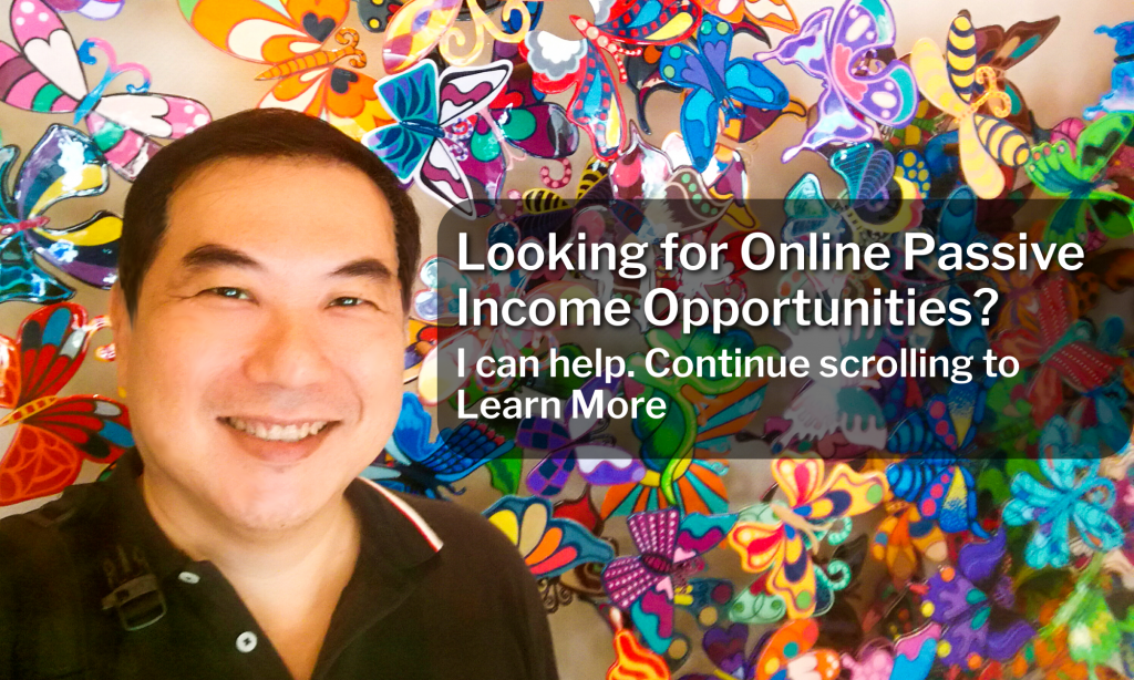 Looking for Online Passive Income Opportunities? I can help. Continue scrolling to Learn More