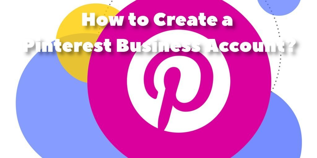 How to Create a Pinterest Business Account