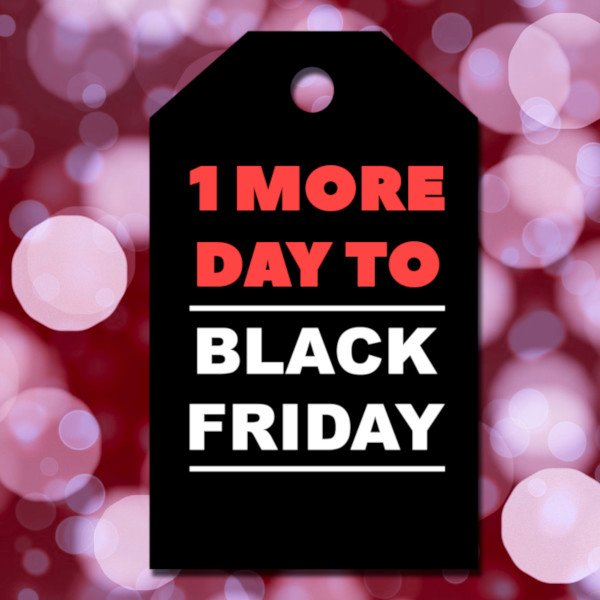 One More Day To Black Friday