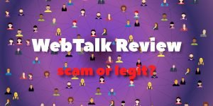 WebTalk Review - Scam or Legit?