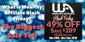 What is Wealthy Affiliate Black Friday - The Biggest Sale Yet