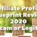 Affiliate Profits Blueprint Review 2020 - Scam or Legit?
