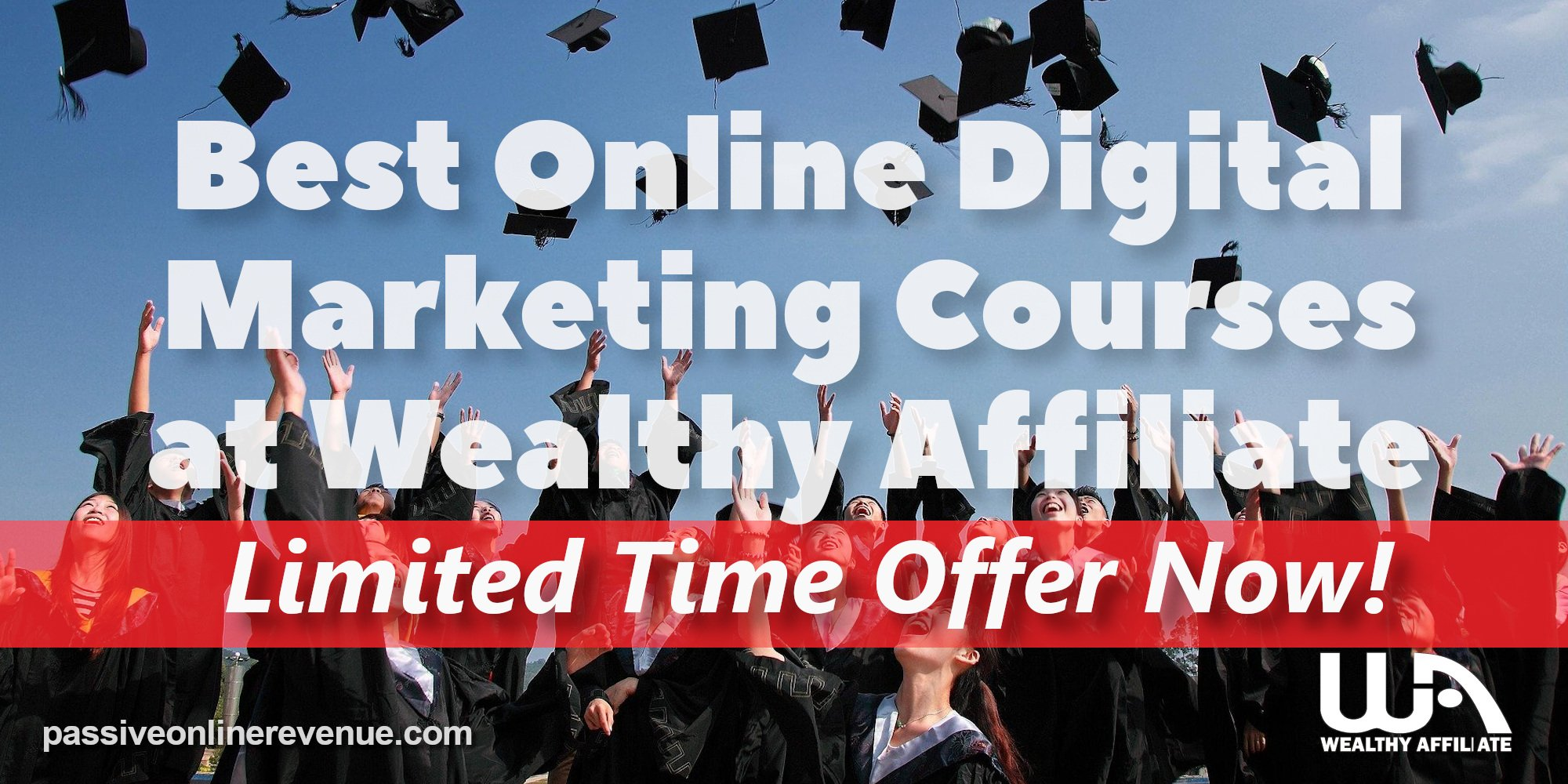 Best Online Digital Marketing Courses at Wealthy Affiliate - Limited Time Offer Now