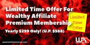 Limited Time Offer For Wealthy Affiliate Premium Membership