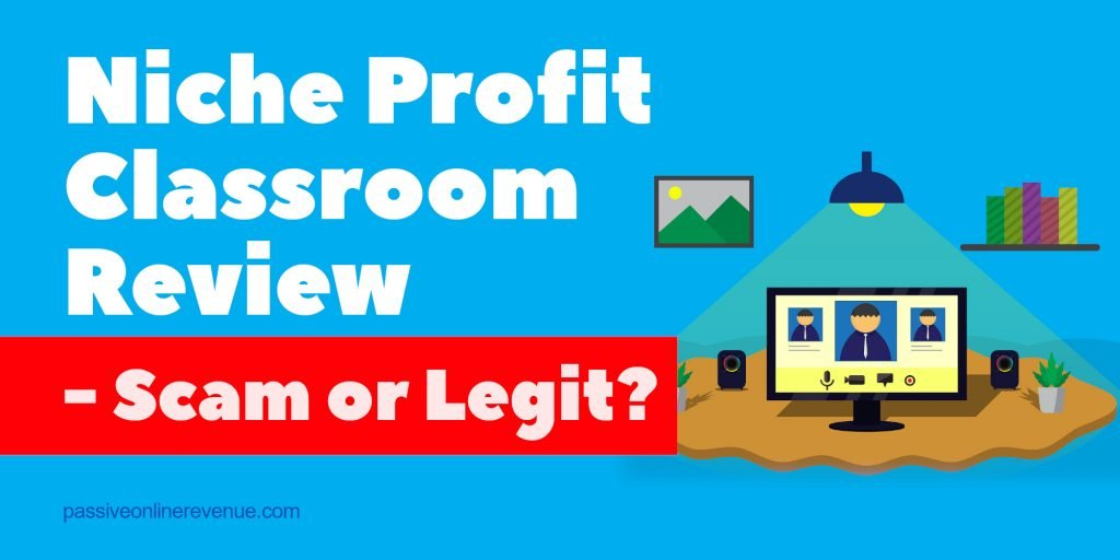 Niche Profit Classroom Review - Scam or Legit?