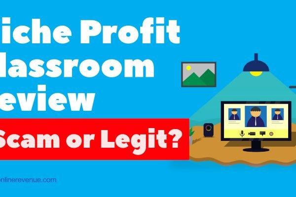 Niche Profit Classroom Review - Scam or Legit?