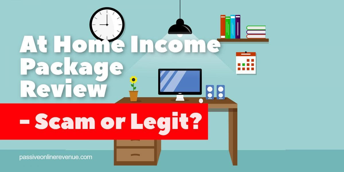 At Home Income Package Review – Scam or Legit?