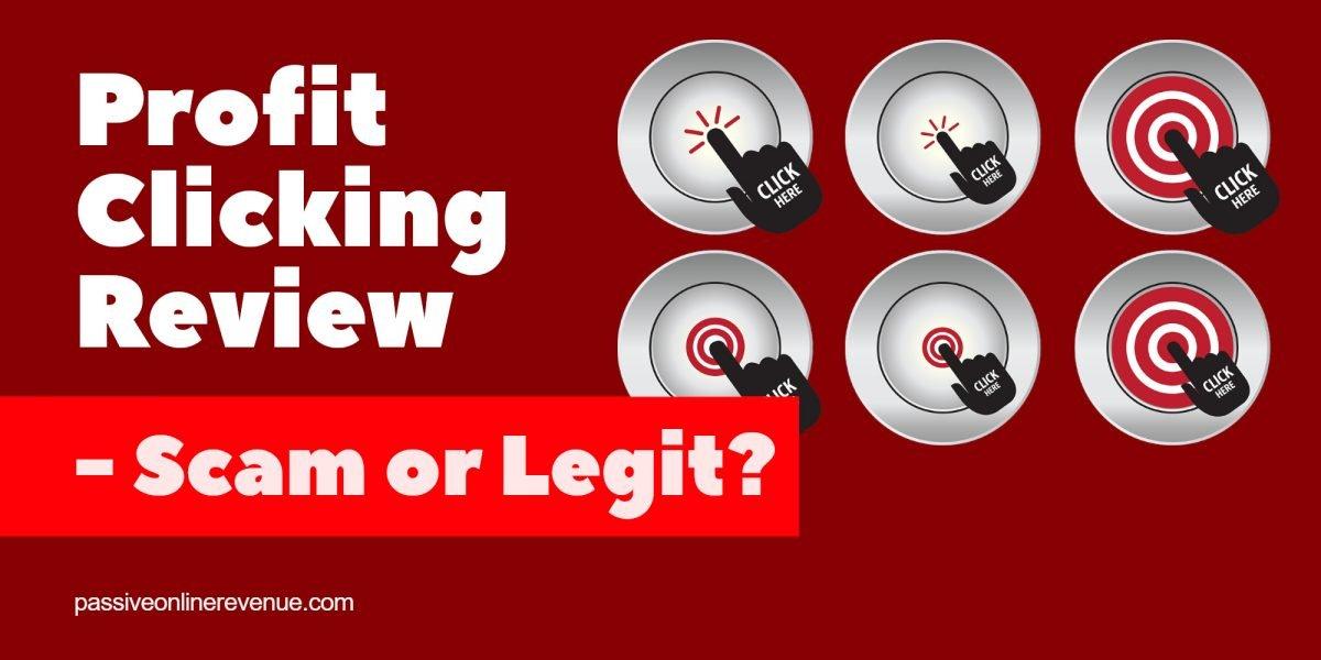 Profit Clicking Review – Scam or Legit?