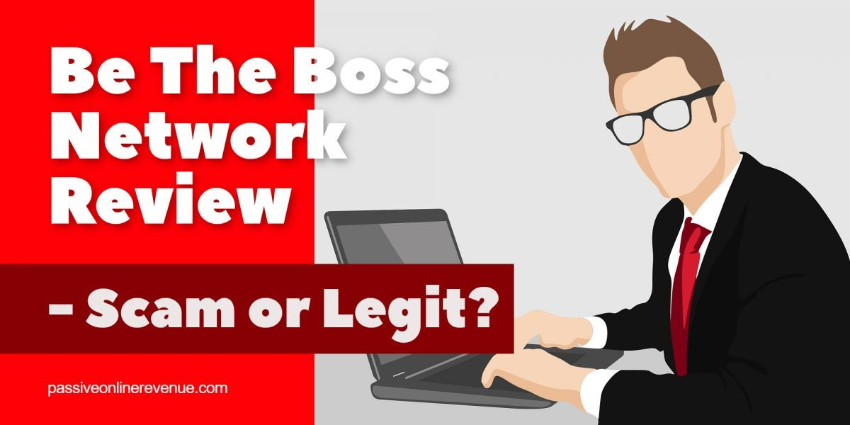 The Be The Boss Network Review – Scam or Legit?