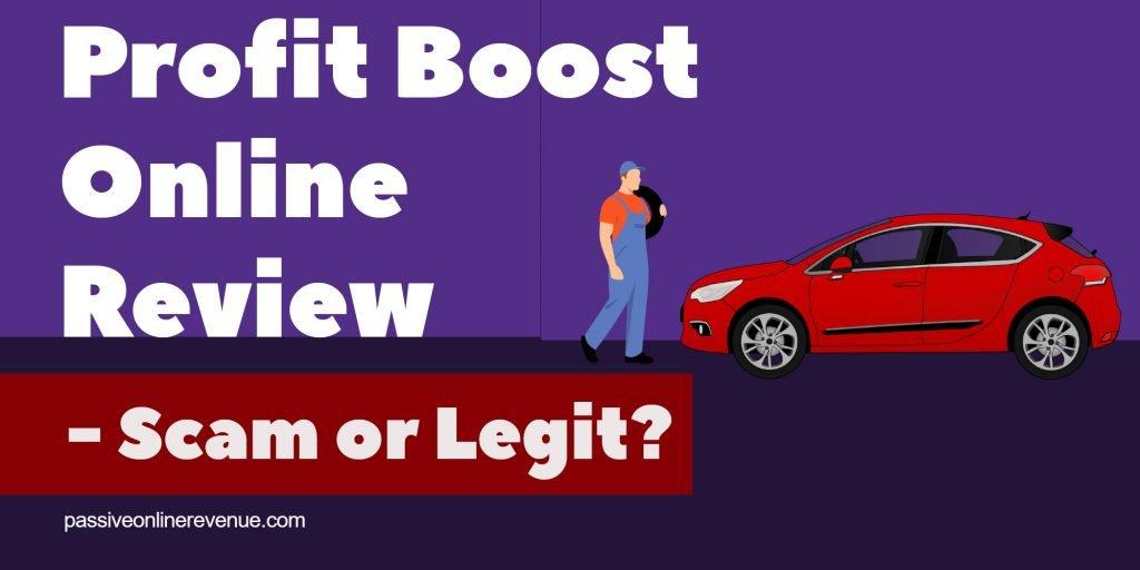 Profit Boost Online Review - Scam or Legit?