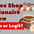 Coffee Shop Millionaire Review - Scam or Legit?