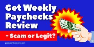 Get Weekly Paychecks Review - Scam or Legit?