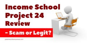 Income School Project 24 Review - Scam or Legit?