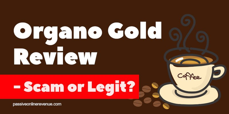 Organo Gold Review - Scam or Legit?