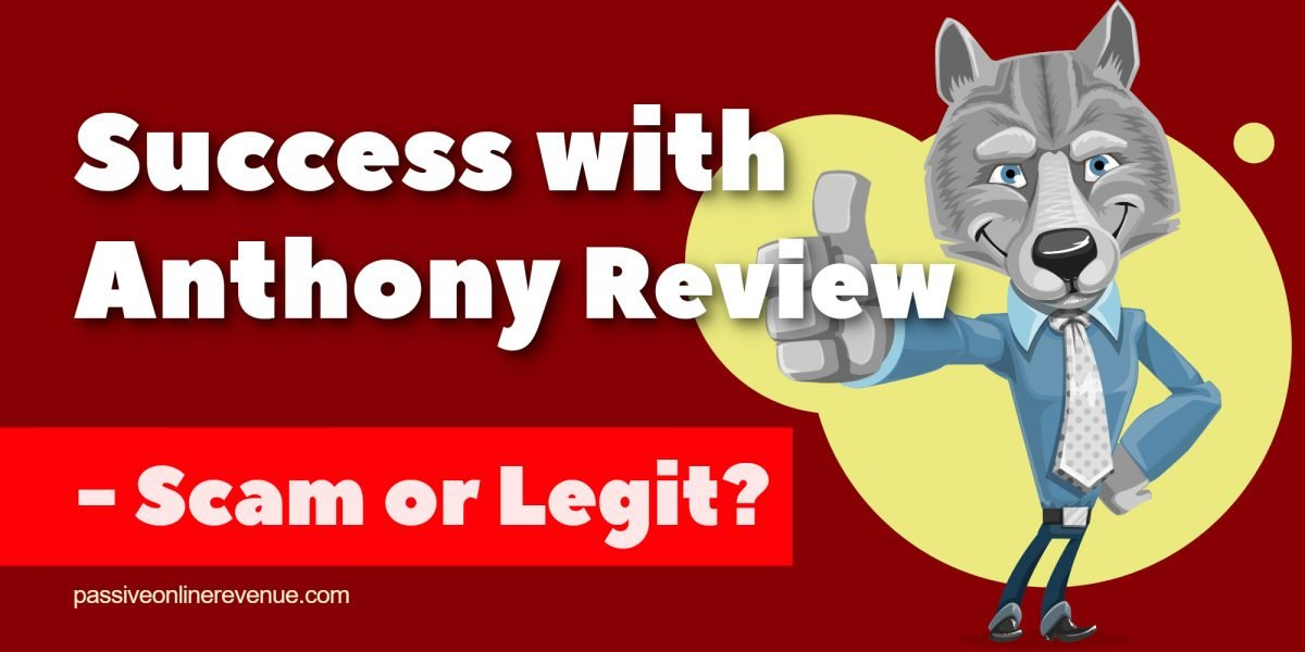 Success with Anthony Review – Scam or Legit?