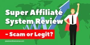 Super Affiliate System Review - Scam or Legit?