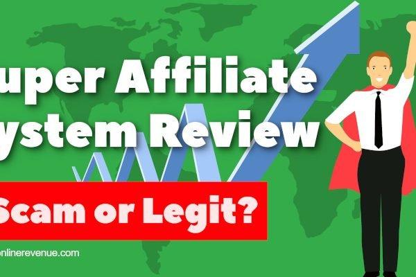 Super Affiliate System Review - Scam or Legit?