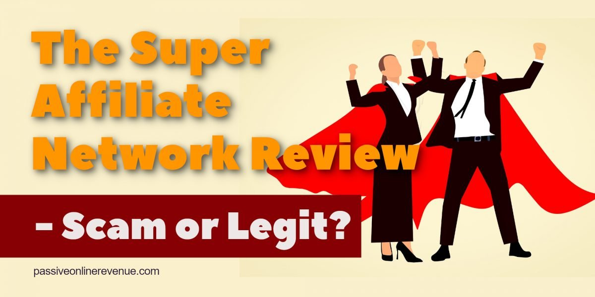 The Super Affiliate Network Review – Scam or Legit?
