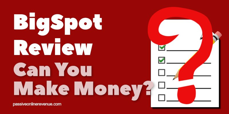 BigSpot Review - Can You Make Money?