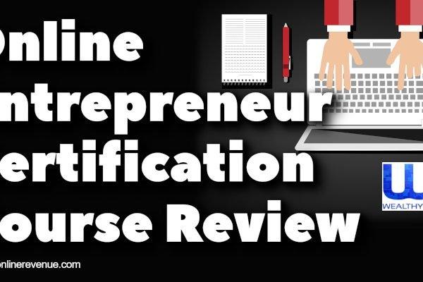Online Entrepreneur Certification Course Review