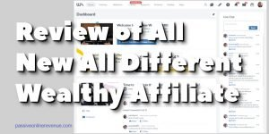 Review of All New All Different Wealthy Affiliate
