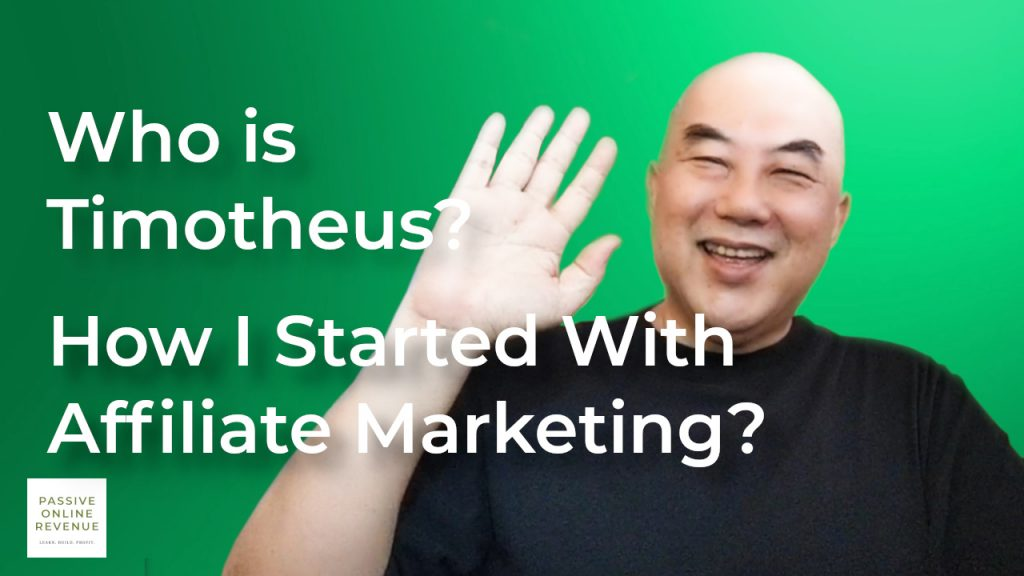 Who Is Timotheus? How I Started With Affiliate Marketing?