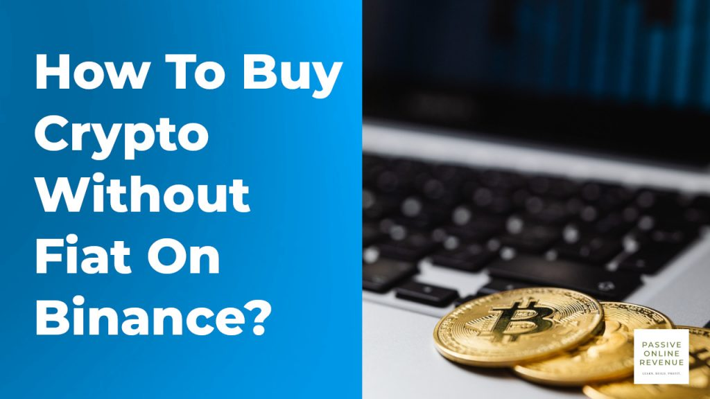 How To Buy Crypto Without Fiat on Binance?