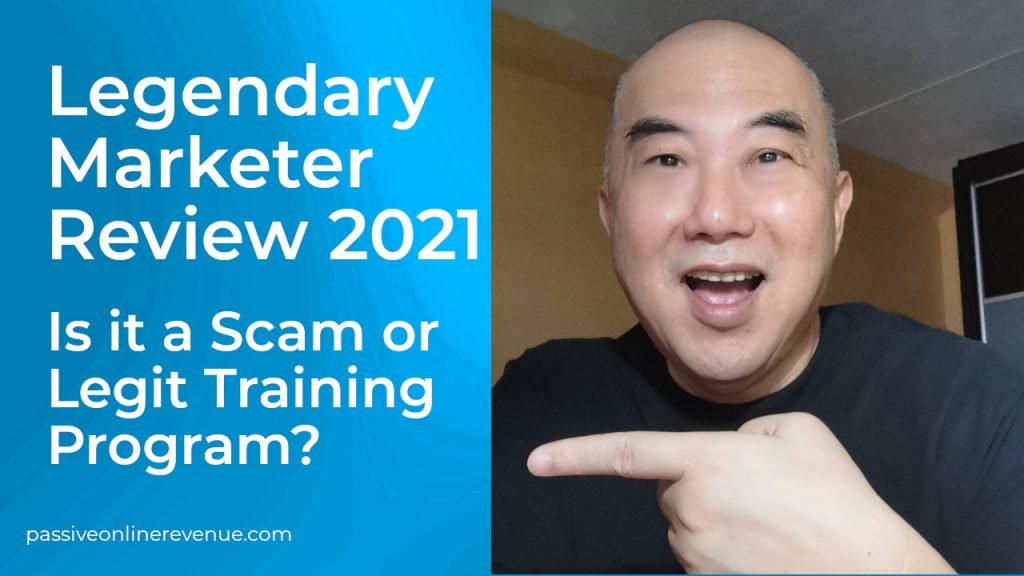 Legendary Marketer Review 2021 - Is it a Scam or Legit Training Program?