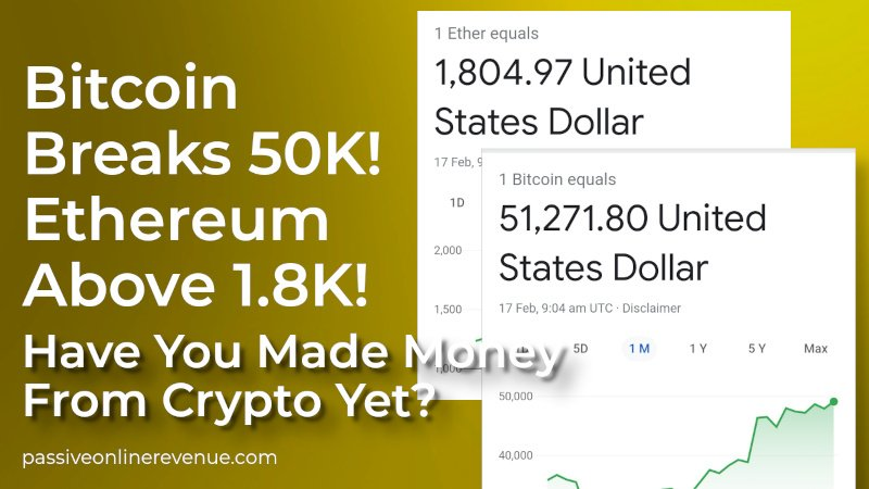 Bitcoin Breaks 50K! Ethereum Above 1.8K! Have You Made Money From Crypto Yet?