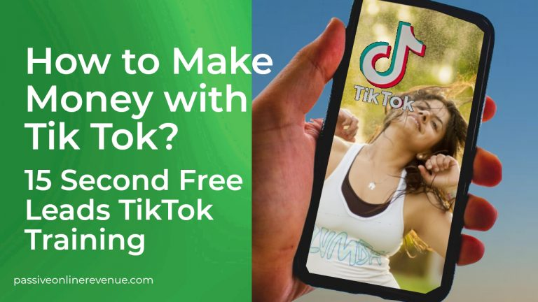 How to Make Money with Tik Tok - 15 Second Free Leads TikTok Training