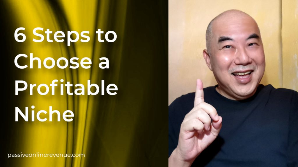 6 Steps to Choose a Profitable Niche