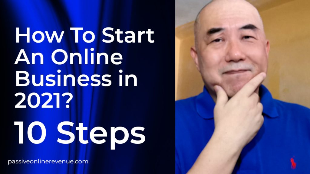 How To Start An Online Business in 2021 with 10 Steps