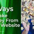 7 Ways to Make Money From Your Website