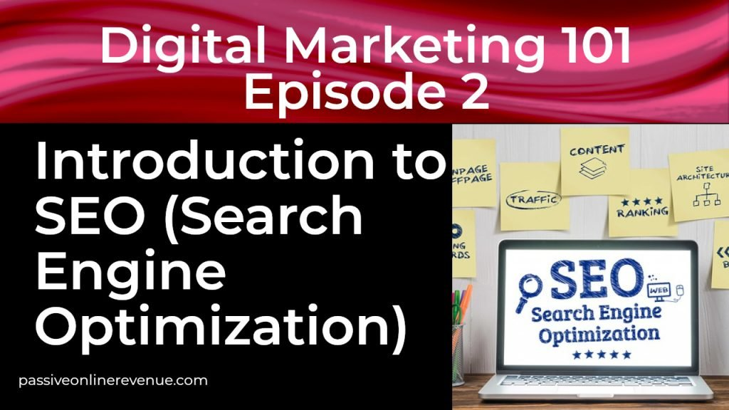 Introduction to SEO - Episode 2 - Digital Marketing 101