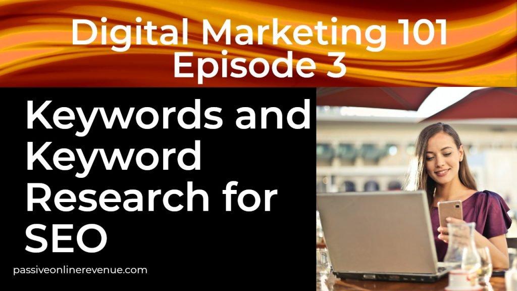 Keywords And Keyword Research for SEO - Episode 3 - Digital Marketing 101