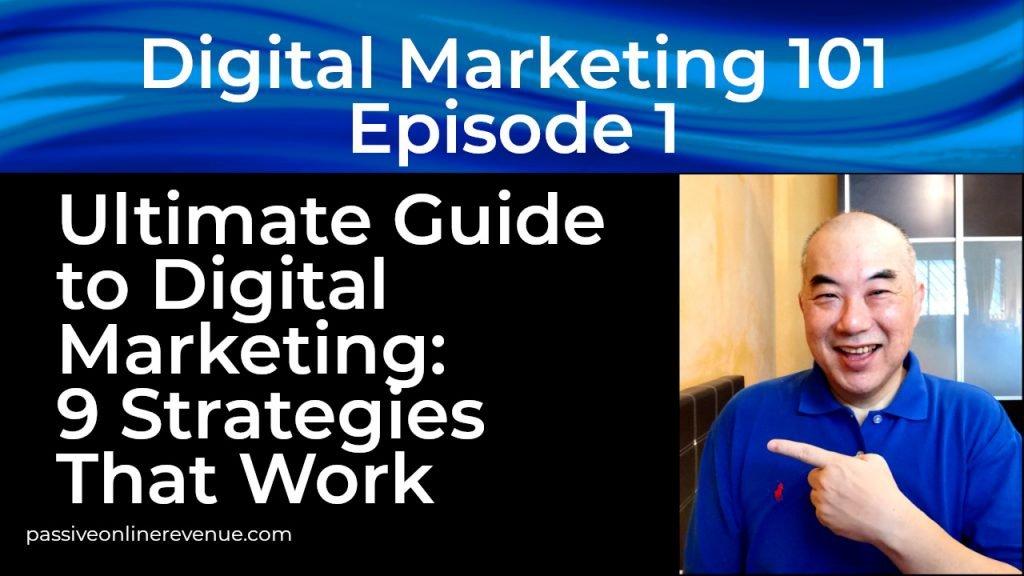 Ultimate Guide to Digital Marketing: 9 Strategies That Work
