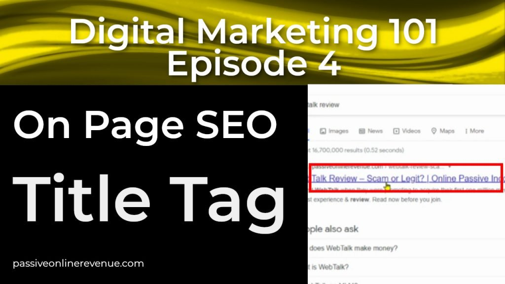 On Page SEO - Title Tag - 1st of 12 Techniques That Work   Episode 4   Digital Marketing 101