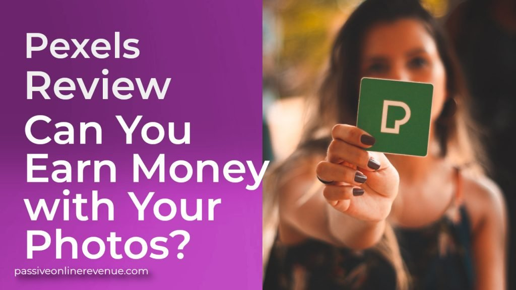 Pexels Review - Can You Earn Money with Your Photos?