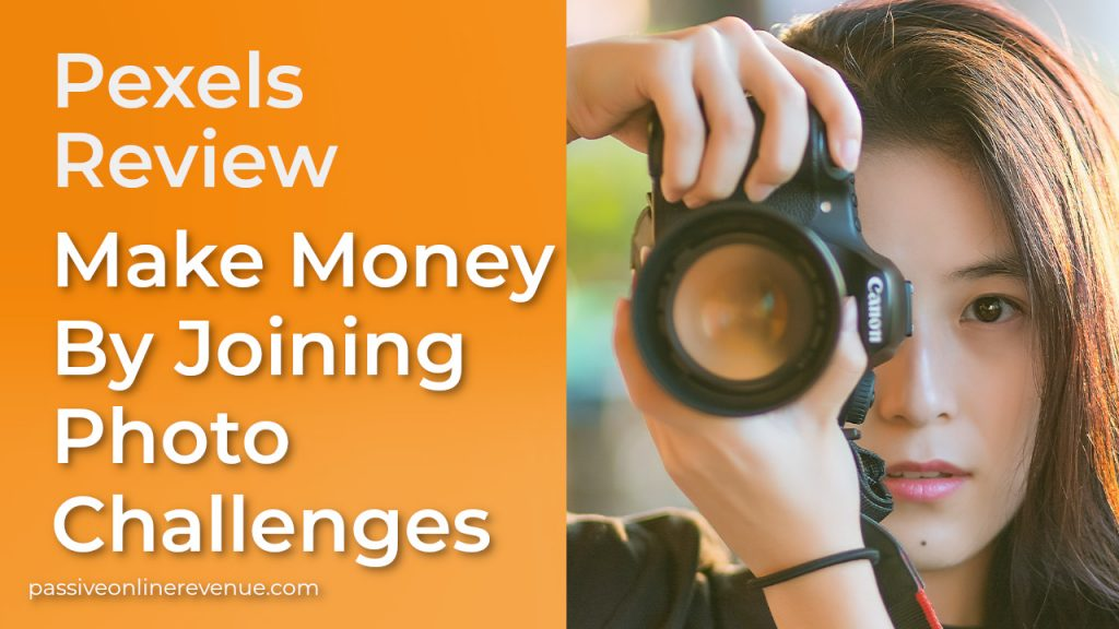Pexels Review - Make Money By Joining Photo Challenges