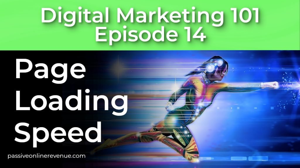 On Page SEO - Page Loading Speed - 11th of 12 Techniques That Work | Episode 14 | Digital Marketing 101